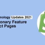 Shopify Technology Updates 2021