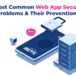 6 Most Common Web App Security Problems & Their Prevention