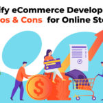 Headless Shopify eCommerce Development – 10 Pros & Cons for Online Stores
